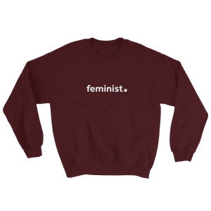feminist. Unisex Sweatshirt for Feminists