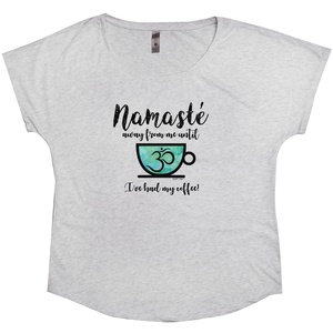Namaste Away From Me Until I've Had Coffee | Women's Dolman T-Shirt | 3 Colors - Baby Pea Clothing Fashion for Babies & Kids of all ages