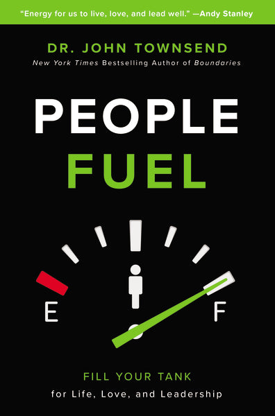 People Fuel: Fill Your Tank for Life, Love, and Leadership by John Townsend