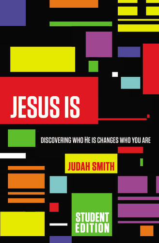 Jesus Is Student Edition: Discovering Who He Is Changes Who You Are by Judah Smith