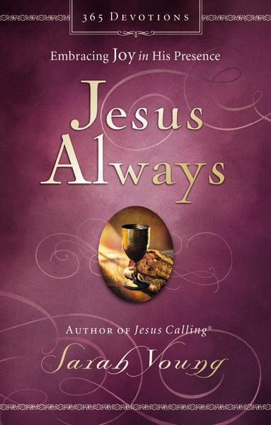 Jesus Always: Embracing Joy in His Presence by Sarah Young