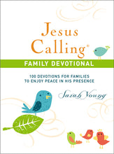 Load image into Gallery viewer, Jesus Calling Family Devotional: 100 Devotions for Families to Enjoy Peace in His Presence by Sarah Young
