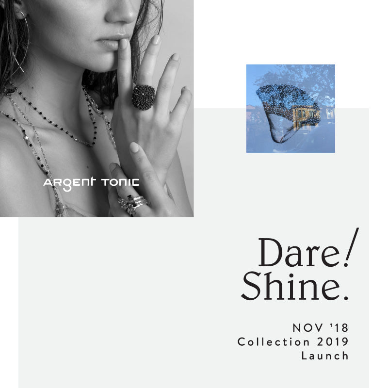 Launch of the 2019 Collection — Dare! Shine.