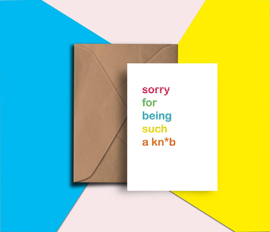 Sorry For Being Such A Knob, Rude, Funny, Sweary, Apology, Sorry Card