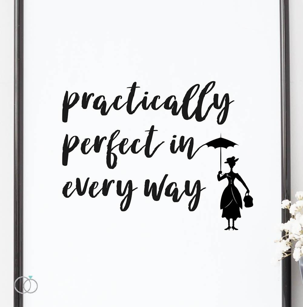 Practically Perfect Mary Poppins Quote Print