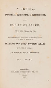 A Review, Financial, Statistical, & Commercial, of the Empire of Brazil and
