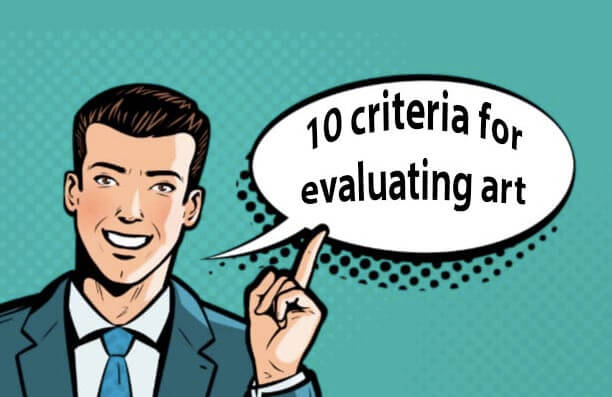 10 criteria for evaluating art