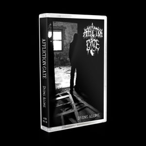 Affliction Gate - Dying Alone (Tape)