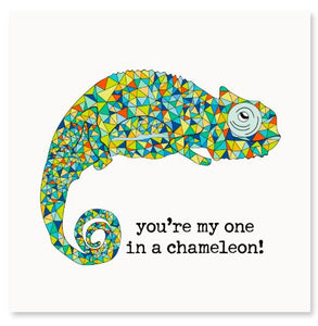 You're My One In Chameleon Greeting Card