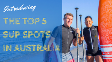 The Top 5 Spots for SUP (Stand-Up Paddleboarding) in Australia