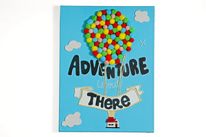 Adventure is out there - Art on Canvas