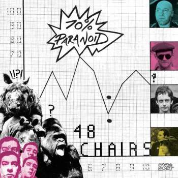 48 Chairs - 70% Paranoid