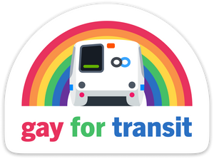 Gay for Transit Sticker – BART