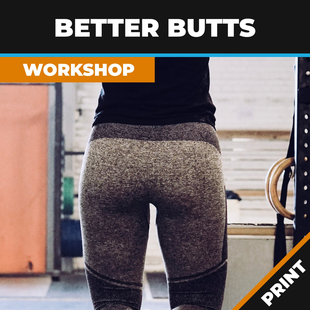 Better Butts Workshop; Anatomy and Exercises for the Muscles of the Leg PRINT