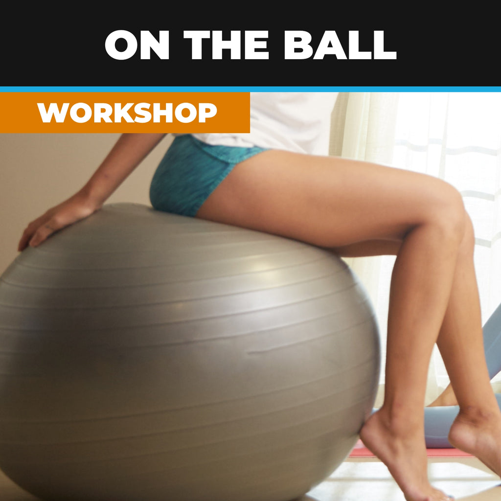 On the Ball - Full workshop