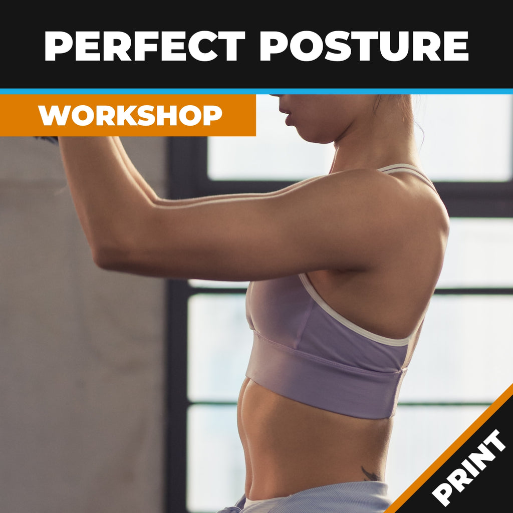 Perfect Posture (full workshop) Print