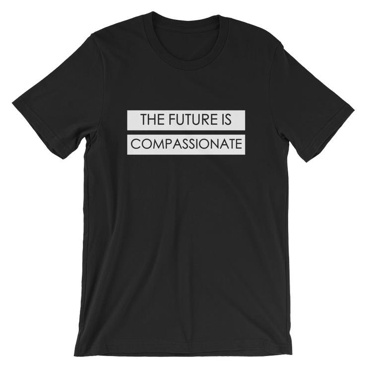 The Future is Compassionate. T-shirt.(Various color options)