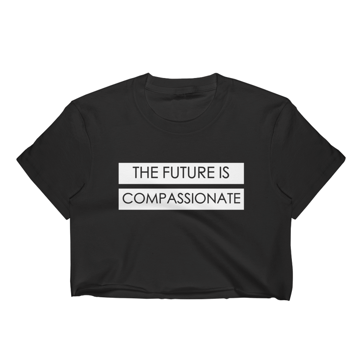 The Future is Compassionate Crop Top.