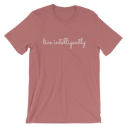 Live Intelligently T-Shirt. (Various color options)