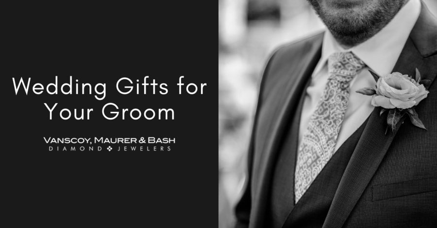 6 Gifts for Your Groom on Your Wedding Day