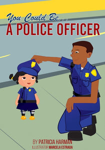 You Could Be a Police Officer!