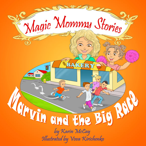Marvin and the Big Race The Magic Mommy Series: Book 3