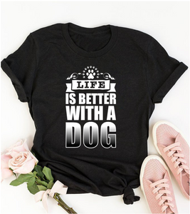 """Life Is Better With A Dog"" Unisex T shirt"