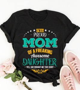 Proud Mom of Awesome Daughter T shirt