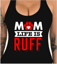"Load image into Gallery viewer, ""MOM LIFE IS RUFF"" T shirt"