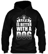 "Load image into Gallery viewer, ""Life Is Better With A Dog"" Unisex T shirt"