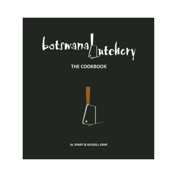 Botswana Butchery: The Cookbook