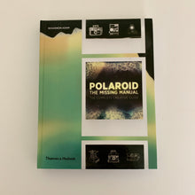Load image into Gallery viewer, Polaroid: The Missing Manual by Rhiannon Adam (Hardcover)