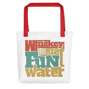 Whiskey is just fun water White Tote bag