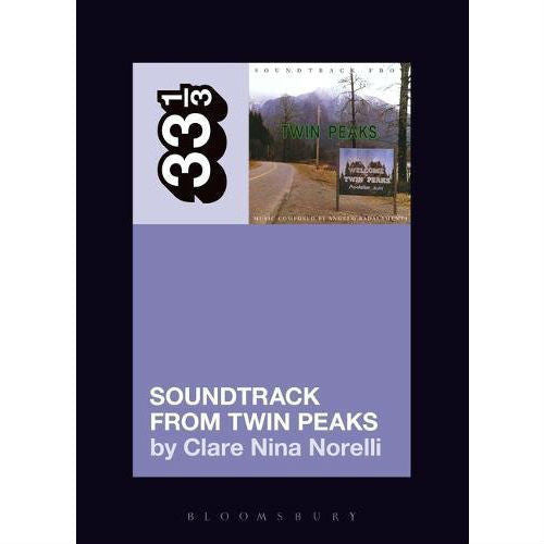 33 1/3 Volume 120: Angelo Badalamenti's Soundtrack from Twin Peaks