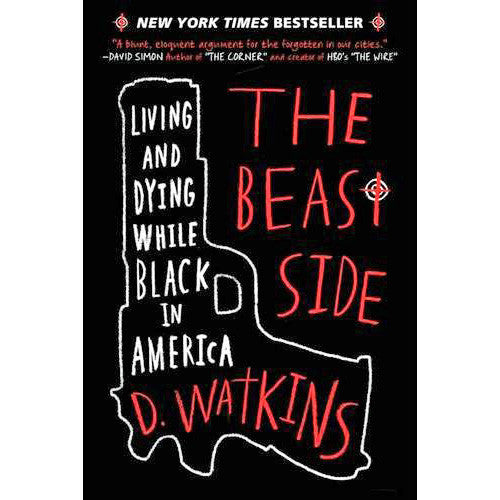Beast Side: Living And Dying While Black in America