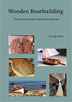 Wooden Boatbuilding: The Sydney Wooden Boat School Manuals