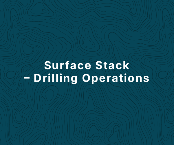 Surface Stack - Drilling Operations