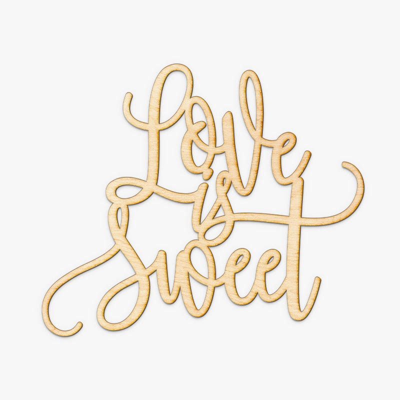 Love is Sweet Wood Sign