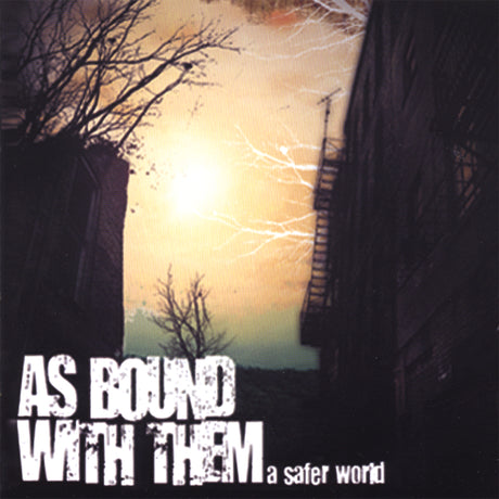 As Bound With Them - A Safer World [CD]