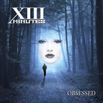 XIII Minutes - Obsessed [CD]