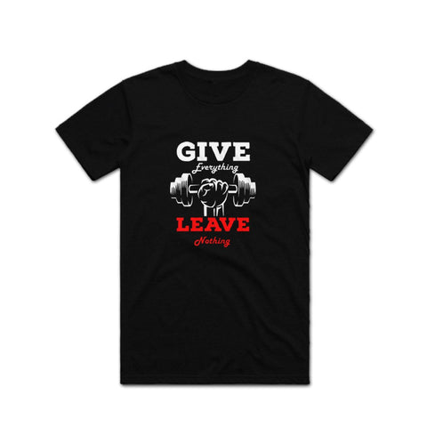 Give Everything Leave Nothing Gym T shirt
