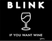 Blink if You Want Wine T-Shirt