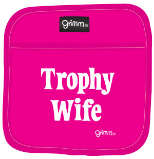 Trophy Wife (Pink) Pot Holder