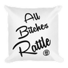 ALL BITCHES RATTLE Premium Pillow