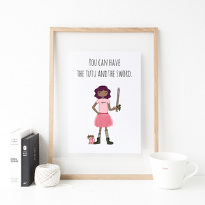 You Can Have the Tutu and the Sword 8x10 Print