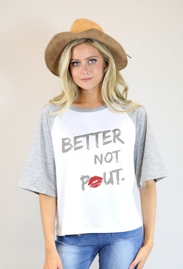 Better Not Pout Tee