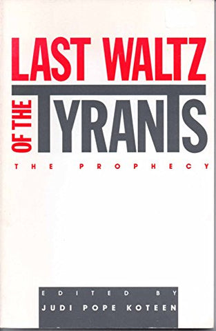 Last Waltz Of The Tyrants: The Prophecy