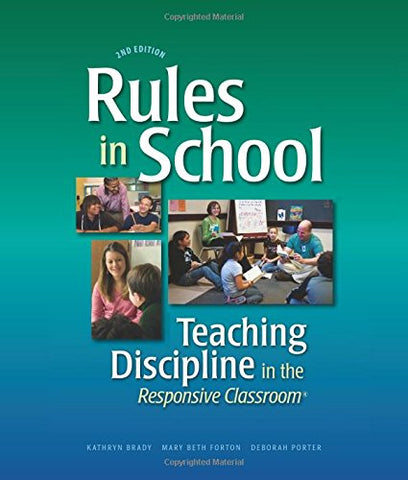 Rules In School: Teaching Discipline In The Responsive Classroom ( Second Edition )
