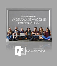 Load image into Gallery viewer, Wide Awake Vaccine Presentation Slides