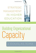 Load image into Gallery viewer, Building Organizational Capacity: Strategic Management In Higher Education